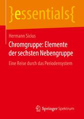 Chromgruppe: Elemente der sechsten Nebengruppe - Eine Reise durch das Periodensystem
