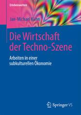 Die Wirtschaft der Techno-Szene - Arbeiten in e...