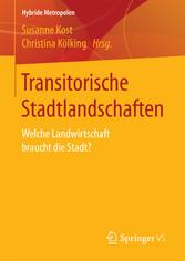 Transitorische Stadtlandschaften - Welche Landw...