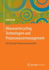 Abwasserrecycling: Technologien und Prozesswass...
