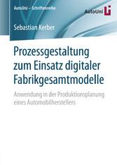 Prozessgestaltung zum Einsatz digitaler Fabrikg...