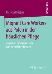Migrant Care Workers aus Polen in der häusliche...