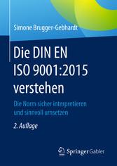 Die DIN EN ISO 9001:2015 verstehen - Die Norm s...