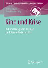 Kino und Krise - Kultursoziologische Beiträge z...