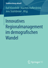Innovatives Regionalmanagement im demografische...