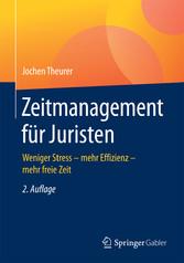 Zeitmanagement für Juristen - Weniger Stress - ...