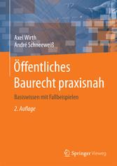 Öffentliches Baurecht praxisnah - Basiswissen m...