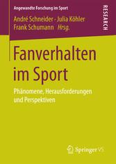 Fanverhalten im Sport - Phänomene, Herausforder...
