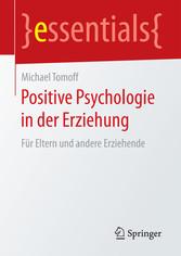 Positive Psychologie in der Erziehung - Für Elt...
