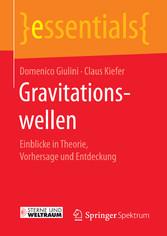 Gravitationswellen - Einblicke in Theorie, Vorhersage und Entdeckung