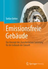 Emissionsfreie Gebäude - Das Konzept der Ganzhe...