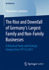 The Rise and Downfall of Germanys Largest Family and Non-Family Businesses - A Historical Study and Strategic Analysis from 1971 to 2011