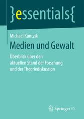 Medien und Gewalt - Überblick über den aktuellen Stand der Forschung und der Theoriediskussion