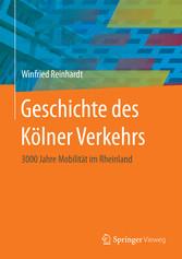 Geschichte des Kölner Verkehrs - 3000 Jahre Mob...