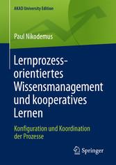 Lernprozessorientiertes Wissensmanagement und k...