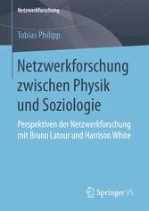 Netzwerkforschung zwischen Physik und Soziologi...