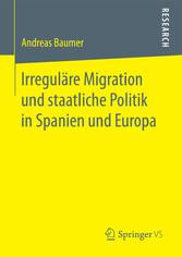 Irreguläre Migration und staatliche Politik in ...