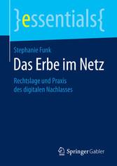 Das Erbe im Netz - Rechtslage und Praxis des di...