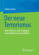 Der neue Terrorismus - Neue Akteure, neue Strat...