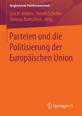 Parteien und die Politisierung der Europäischen...