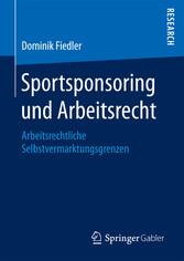 Sportsponsoring und Arbeitsrecht - Arbeitsrecht...