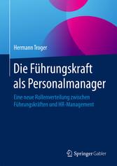 Die Führungskraft als Personalmanager - Eine ne...