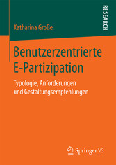Benutzerzentrierte E-Partizipation - Typologie,...
