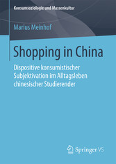 Shopping in China - Dispositive konsumistischer...