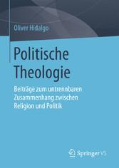 Politische Theologie - Beiträge zum untrennbare...