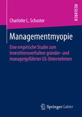 Managementmyopie - Eine empirische Studie zum I...