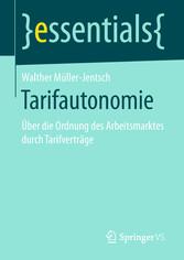 Tarifautonomie - Über die Ordnung des Arbeitsma...