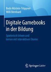 Digitale Gamebooks in der Bildung - Spielerisch...