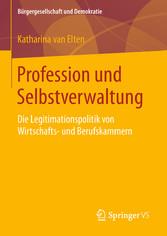 Profession und Selbstverwaltung - Die Legitimat...