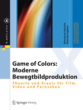 Game of Colors: Moderne Bewegtbildproduktion - ...