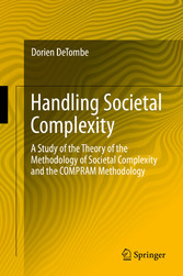 Handling Societal Complexity - A Study of the Theory of the Metho bei Ciando - eBooks