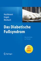 Das diabetische Fußsyndrom - Über die Entität z...