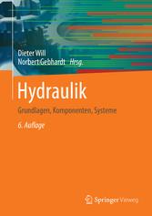 Hydraulik - Grundlagen, Komponenten, Systeme