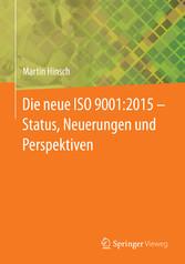 Die neue ISO 9001:2015 - Status, Neuerungen und...