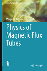 Physics of Magnetic Flux Tubes bei Ciando - eBooks