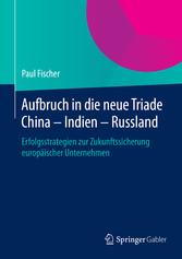 Aufbruch in die neue Triade China - Indien - Ru...