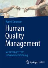Human Quality Management - Menschengerechte Unt...