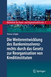 Die Weiterentwicklung des Bankeninsolvenzrechts...