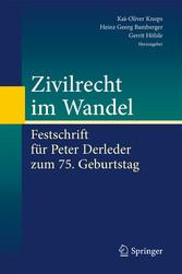 Zivilrecht im Wandel - Festschrift für Peter Derleder zum 75. Geburtstag