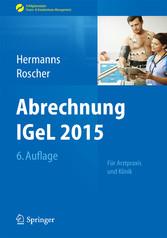 Abrechnung IGeL 2015 - Für Arztpraxis und Klinik