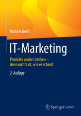 IT-Marketing - Produkte anders denken - denn ni...