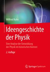 Ideengeschichte der Physik - Eine Analyse der E...