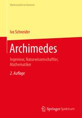 Archimedes - Ingenieur, Naturwissenschaftler, M...