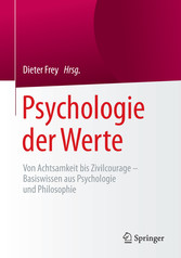 Psychologie der Werte - Von Achtsamkeit bis Ziv...