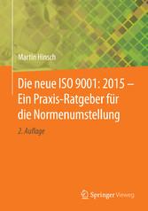Die neue ISO 9001: 2015 - Ein Praxis-Ratgeber f...