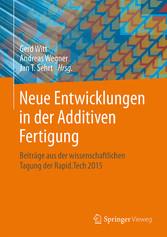 Neue Entwicklungen in der Additiven Fertigung -...